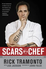 Scars of a Chef: The Searing Story of a Top Chef Marked Forever by the Grit and Grace of Life in the Kitchen - eBook
