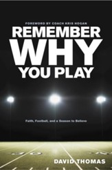 Remember Why You Play: Faith, Football, and a Season to Believe - eBook