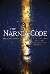 The Narnia Code: C. S. Lewis and the Secret of the Seven Heavens - eBook