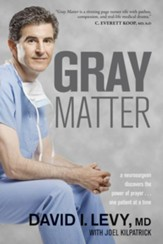 Gray Matter: A Neurosurgeon Discovers the Power of Prayer . . . One Patient at a Time - eBook