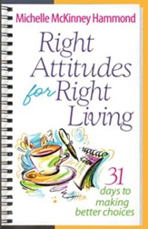 Right Attitudes for Right Living: 31 Days to Making Better Choices - eBook