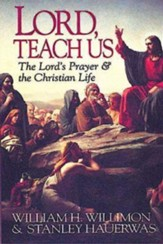 Lord Teach Us: The Lord's Prayer & the Christian Life - eBook