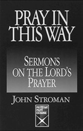Pray in this Way: Sermons on the Lord's Prayer - eBook
