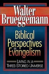 Biblical Perspectives on Evangelism: Living in a Three-Storied Universe - eBook