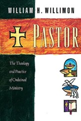 Pastor: The Theology and Practice of Ordained Ministry - eBook
