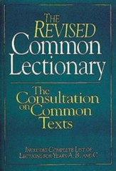 The Revised Common Lectionary: The Consultation on Common Texts - eBook