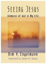 Seeing Jesus: Glimpses of God in My Life - eBook