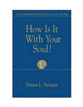 How Is It With Your Soul Class Leader: Class Leader's Manual for Use With This Day - eBook