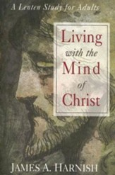 Living with the Mind of Christ: A Lenten Study for Adults - eBook