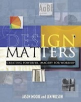 Design Matters: Creating Powerful Imagery for Worship - eBook