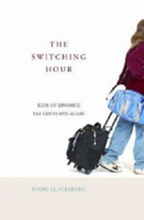 The Switching Hour: Kids of Divorce Say Good-bye Again - eBook