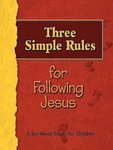 Three Simple Rules for Following Jesus: A Six-week Study for Children - eBook