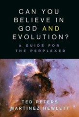 Can You Believe in God and Evolution?: A Guide for the Perplexed - Darwin 200th Anniversary Edition - eBook