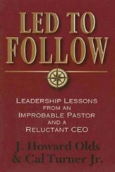 Led to Follow: Leadership Lessons from an Improbable Pastor and a Reluctant CEO - eBook