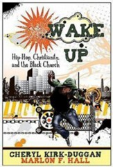 Wake up: Hip Hop Christianity and the Black Church - eBook
