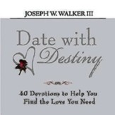 Date With Destiny Devotional: 40 Devotions to Help You Find the Love You Need - eBook