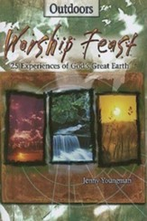 Worship Feast: 25 Experiences of God's Great Earth - eBook