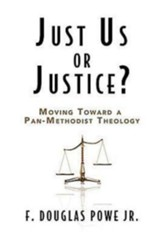 Just Us or Justice?: Moving Toward a Pan-Methodist Theology - eBook