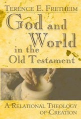God and World in the Old Testament: A Relational Theology of Creation - eBook