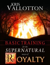 Basic Training for the Supernatural Ways of Royalty - eBook
