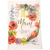 Mom, Her Children Rise Up, Tea Towel
