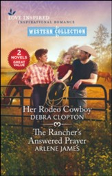 Her Rodeo Cowboy & The Rancher's Answered Prayer