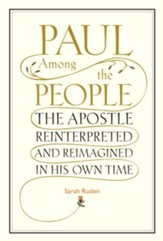 Paul Among the People: The Apostle Reinterpreted and Reimagined in His Own Time - eBook