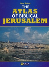 The Atlas of Biblical Jerusalem