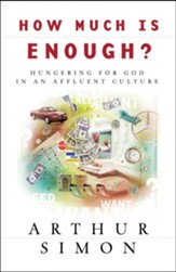How Much Is Enough?: Hungering for God in an Affluent Culture - eBook