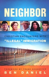 Neighbor: Christian Encounters with Illegal Immigration - eBook