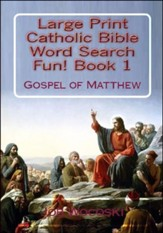 Large Print Catholic Bible Word Search Fun Book 1: Gospel of Matthew Special Edition