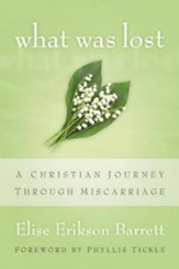 What Was Lost: A Christian Journey through Miscarriage - eBook