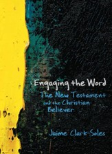 Engaging the Word: The New Testament and the Christian Believer - eBook
