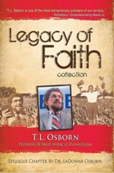 Legacy of Faith: T.L. Osborn: Pioneer of Mass Miracle Evangelism - eBook