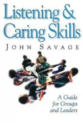 Listening and Caring Skills in Ministry: A Guide for Groups and Leaders - eBook