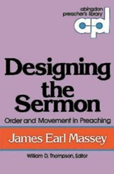 Designing the Sermon: Order and Movement in Preaching - eBook