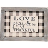 Love Pray and Be Thankful Wall Plaque