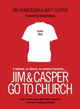 Jim and Casper Go to Church: Frank Conversation about Faith, Churches, and Well-Meaning Christians - eBook