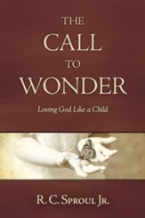 The Call to Wonder: Loving God Like a Child - eBook