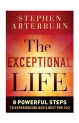 Exceptional Life, The: 8 Powerful Steps to Experiencing God's Best for You - eBook
