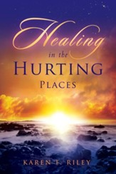 Healing in the Hurting Places - eBook