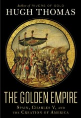 The Golden Empire: Spain, Charles V, and the Creation of America - eBook