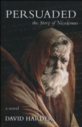Persuaded: The Story of Nicodemus, a Novel