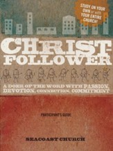 Christ-Follower Participant's Guide: A Doer of the Word with Passion, Devotion, Connection, Commitment - eBook