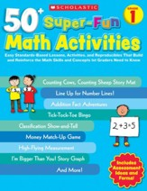 50+ Super-Fun Math Activities: Grade 1: Math Skills and Concepts 1st Graders Need to Know