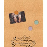 With God All Things Are Possible Corkboard