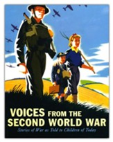 Voices from the Second World War: Stories of War as Told to Children of Today