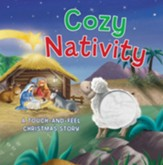 Cozy Nativity: A Touch and Feel Christmas Story