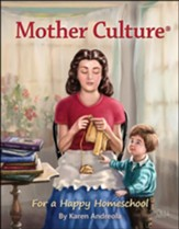 Mother Culture: For a Happy Homeschool