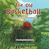 The Old Basketball: A Story of Compassion